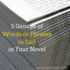 3 Groups of Words or Phrases to Edit in Your Novel