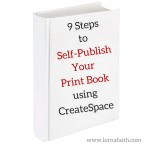 9 Steps to Self-Publish Your Print Book Using CreateSpace