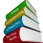 8 Keys to Constructing a Great Plot for Your Novel