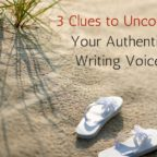 3 Clues to Uncover Your Authentic Writing Voice