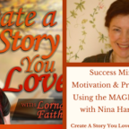 035  Success Mindset, Motivation and Productivity Using the MAGIC System with Nina Harrington