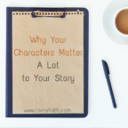 Why Your Characters Matter a Lot to Your Story