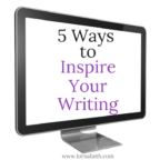 5 Ways To Help Inspire Your Writing