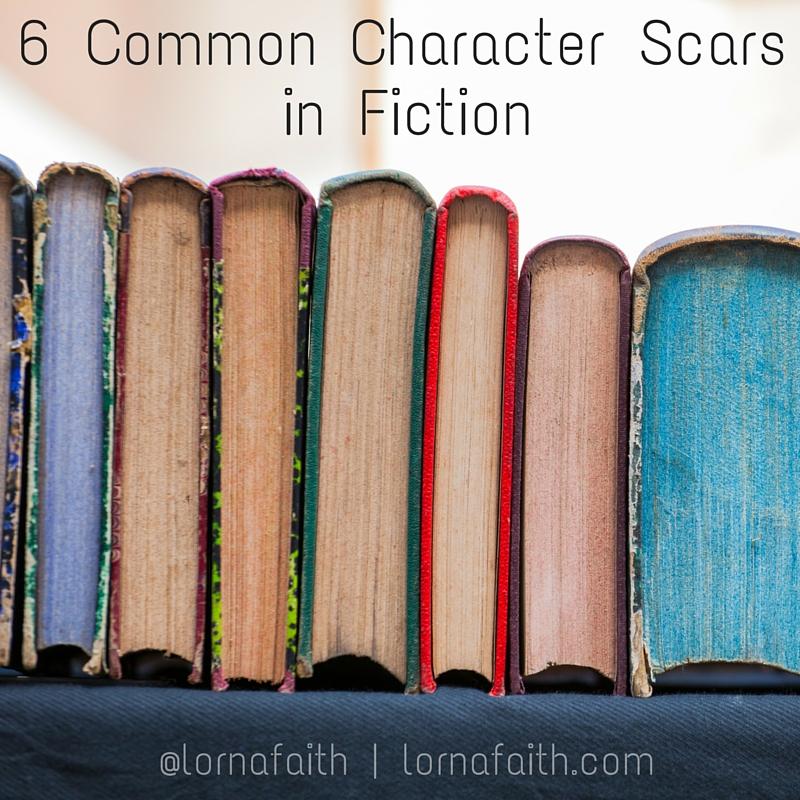 6 Common Character Scars in Fiction | Lorna Faith