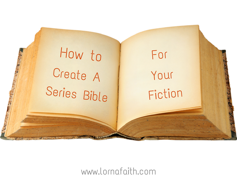 how to create a series bible for your fiction lorna faith